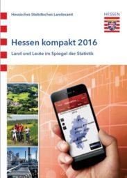 Cover der Broschüre Hessen kompakt 2016. Land und Leute im Spiegel der Statistik. Quelle: Hessisches Statistisches Landesamt