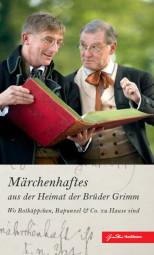 Neues Buch der GrimmHeimat zeigt, wo die Märchen zu Hause sind. Foto: nh