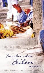 """Das Cover von Johanna Wagners zweitem Buch """"Zwischen den Zeilen Reisen"""". Quelle: Wagner"""