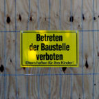 Betreten der Baustelle verboten. Symbolfoto: Schmidtkunz